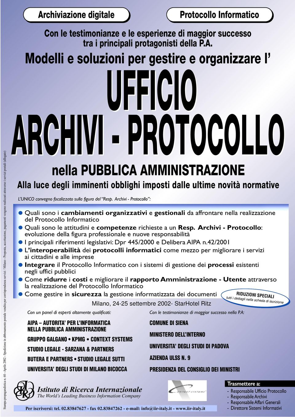 Archiviazione digitale Istituto di Ricerca Internazionale The World s Leading Business Information Company Per iscriversi: tel. 02.83847627 - fax 02.83847262 - e-mail: info@iir-italy.it - www.