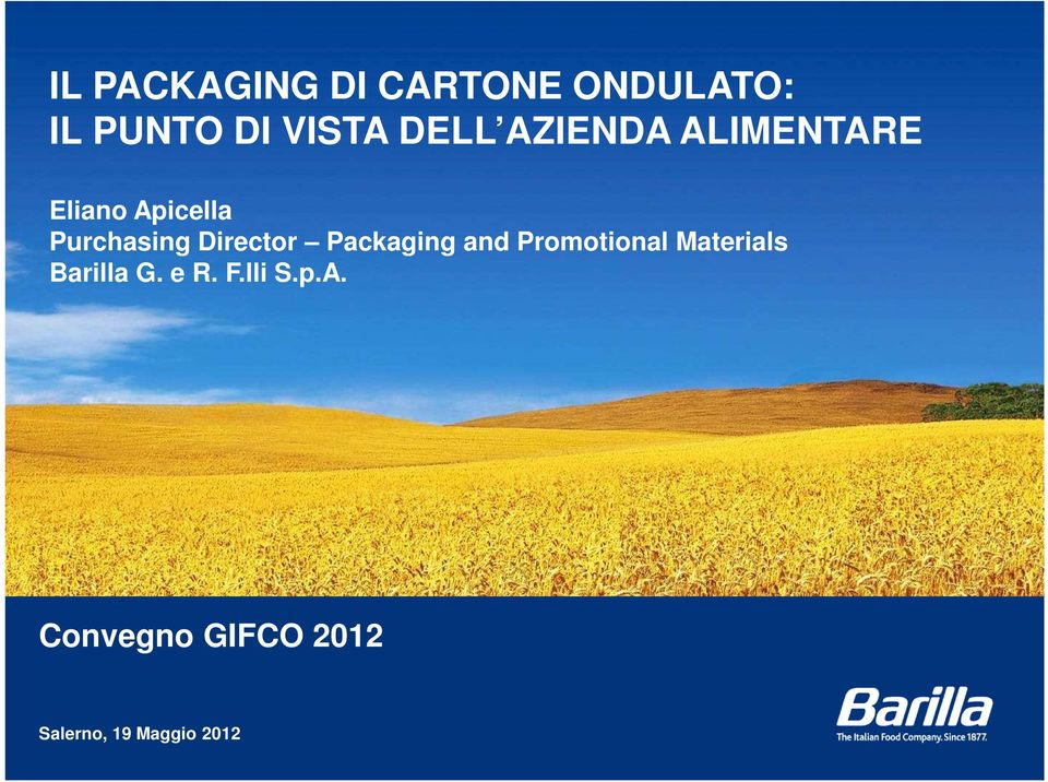 Director Packaging and Promotional Materials Barilla G.