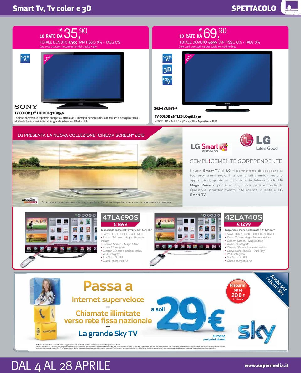 "ottimali Mostra le tue immagini digitali su grande schermo HDMI USB TV COLOR 46 LED LC-46LE730 EDGE LED Full HD 3D 100HZ AquosNet USB LG PRESENTA LA NUOVA COLLEZIONE ""CINEMA SCREEN"" 2013 SEMPL!"