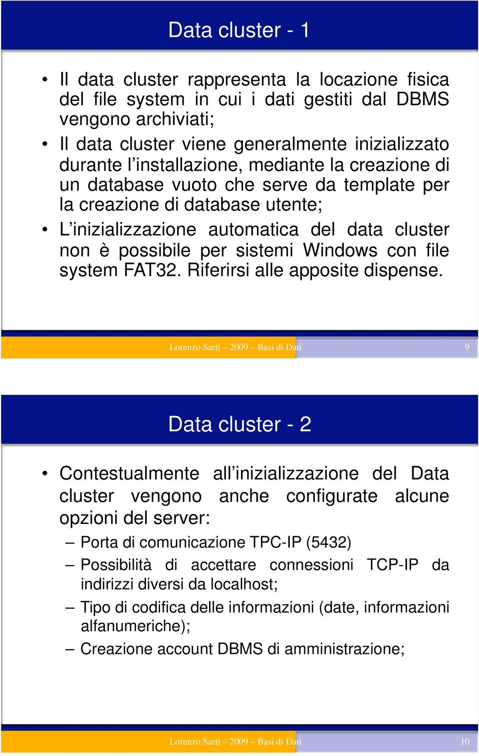 con file system FAT32. Riferirsi alle apposite dispense.