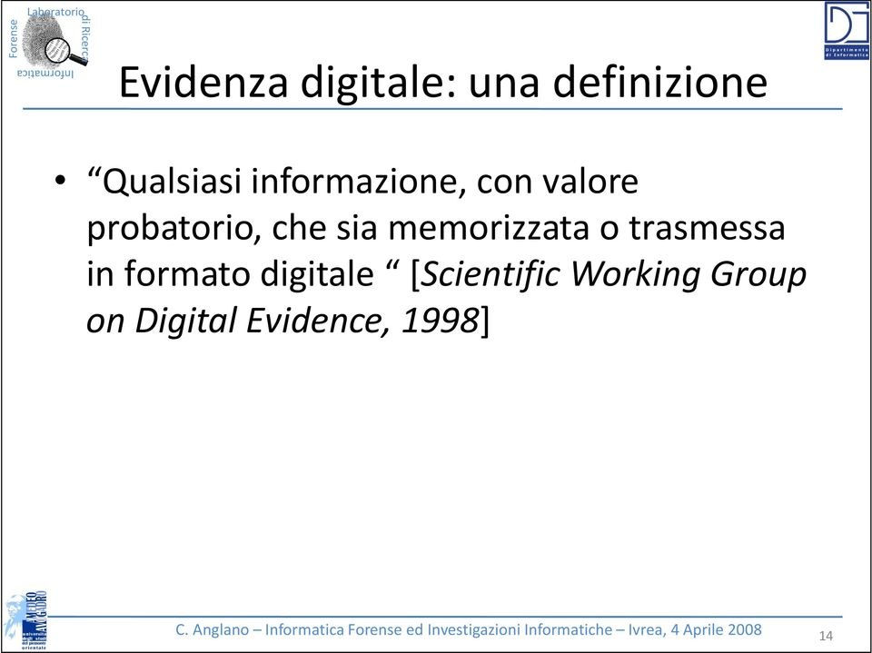 digitale [Scientific Working Group on Digital Evidence, 1998] C.