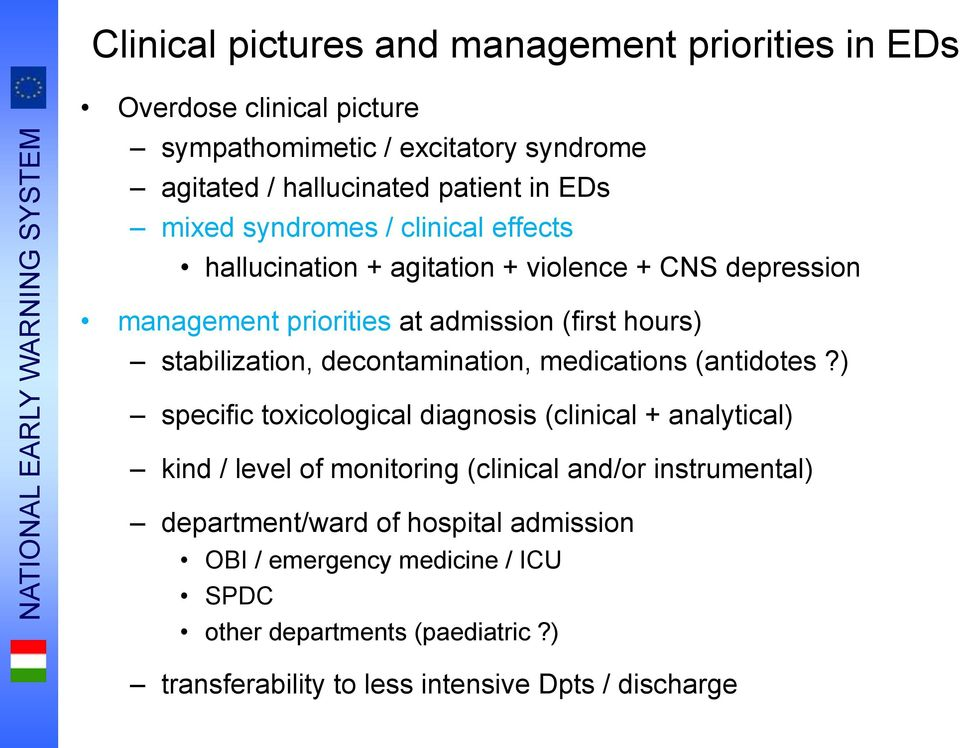 hours) stabilization, decontamination, medications (antidotes?