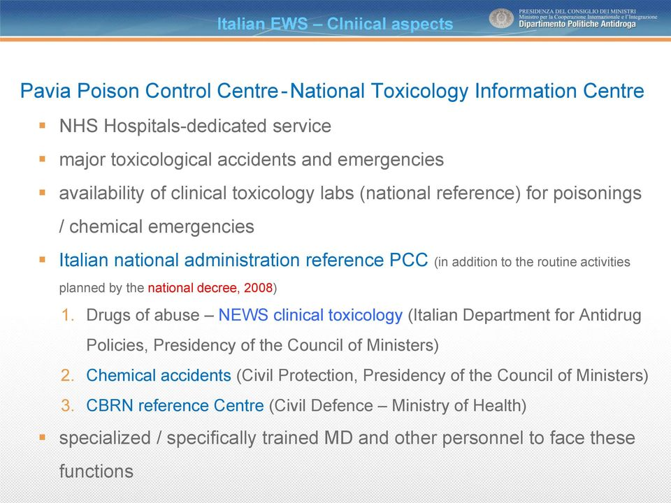 planned by the national decree, 2008) 1. Drugs of abuse NEWS clinical toxicology (Italian Department for Antidrug Policies, Presidency of the Council of Ministers) 2.