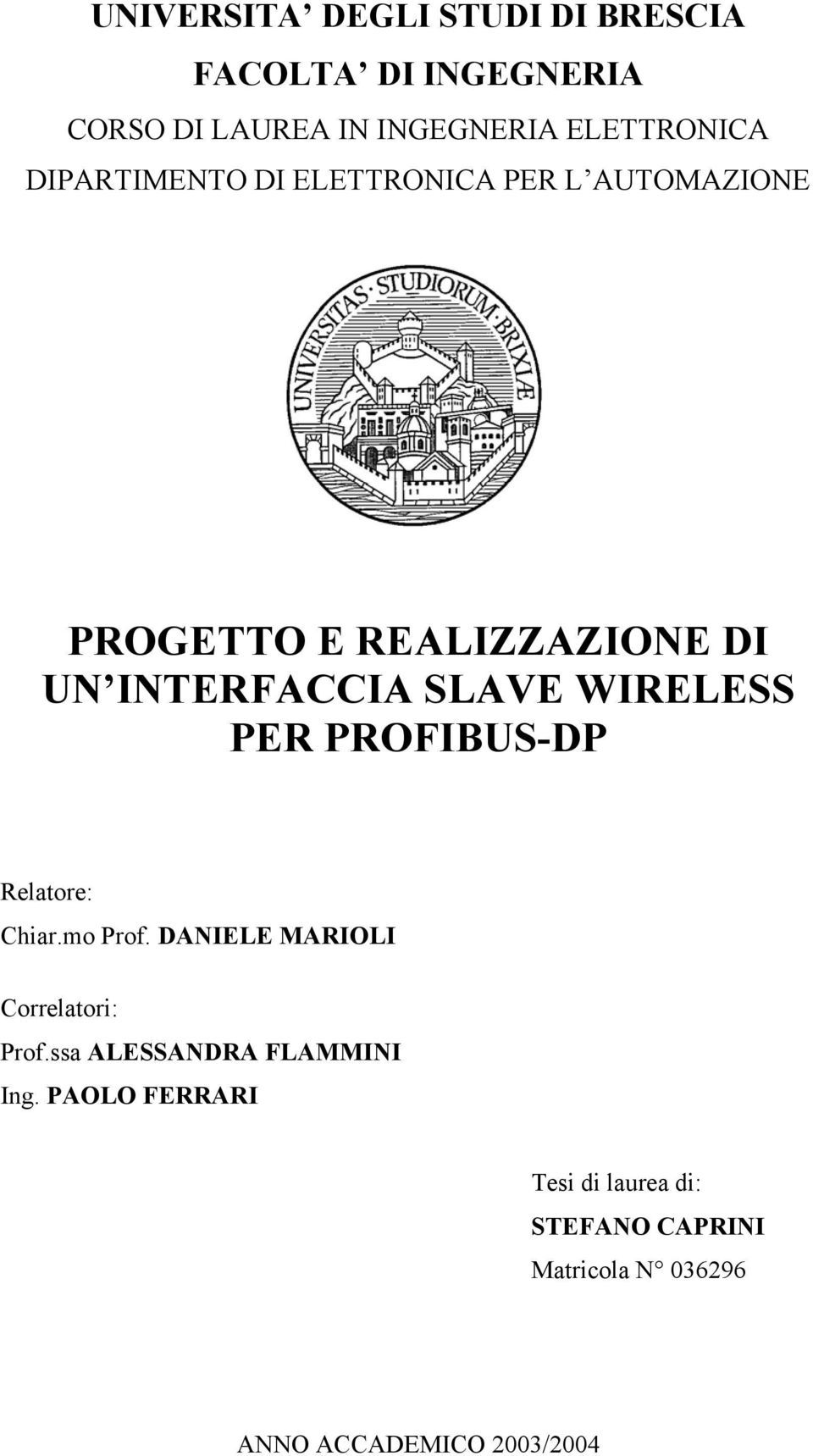 WIRELESS PER PROFIBUS-DP Relatore: Chiar.mo Prof. DANIELE MARIOLI Correlatori: Prof.