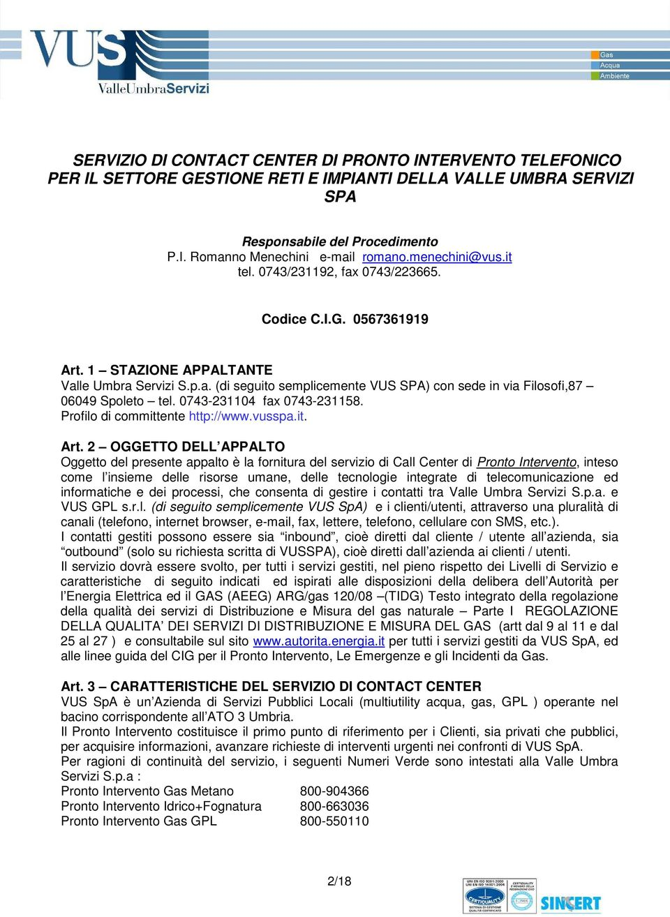 0743-231104 fax 0743-231158. Profilo di committente http://www.vusspa.it. Art.