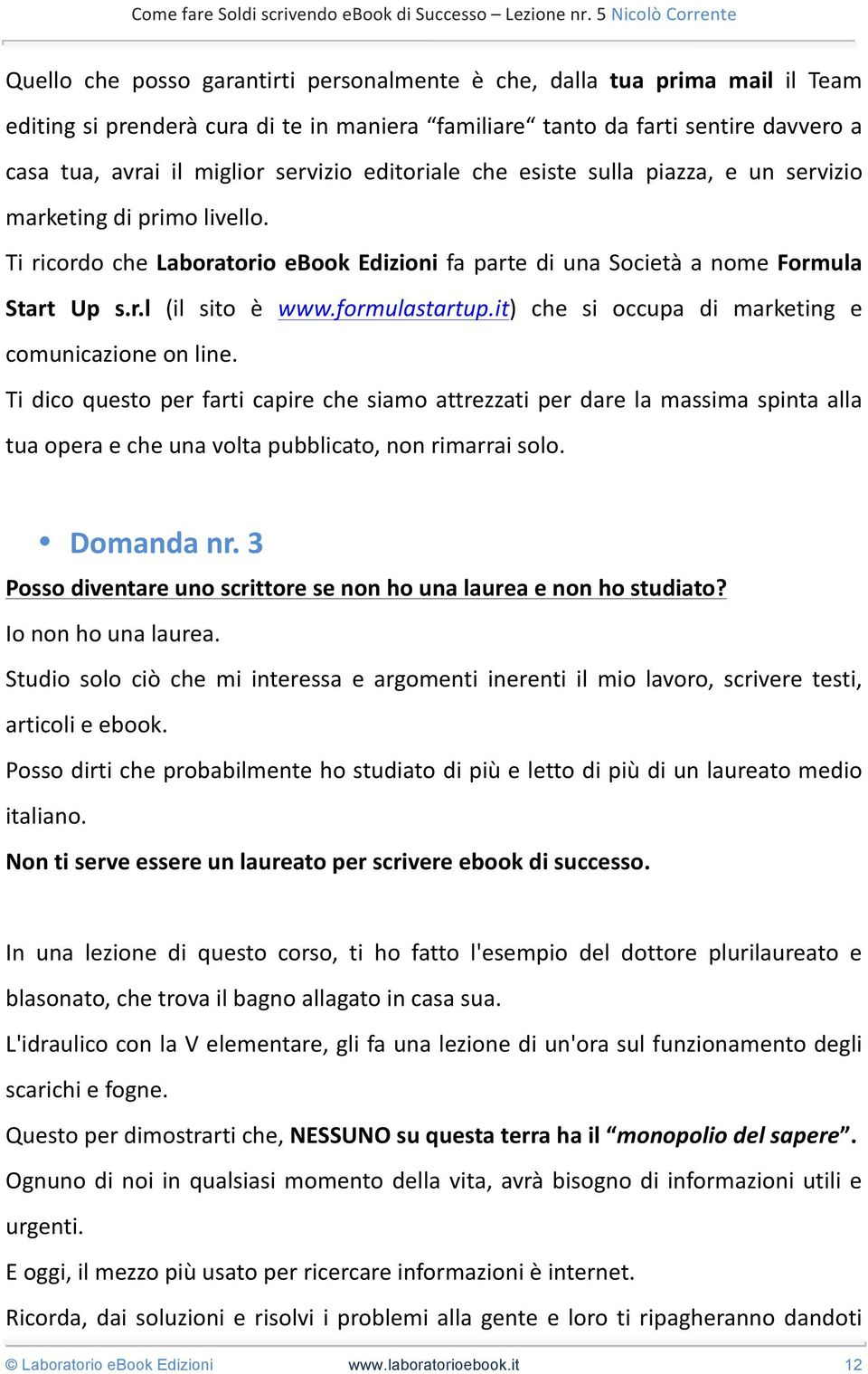 formulastartup.it) che si occupa di marketing e comunicazione on line.