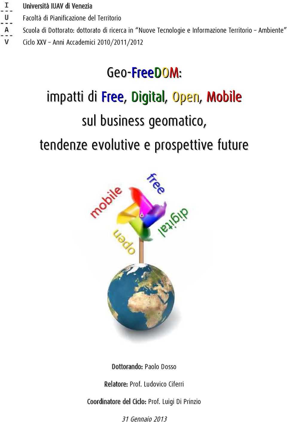 FreeDOM: impatti di Free, Digital, Open, Mobile sul business geomatico, tendenze evolutive e prospettive future