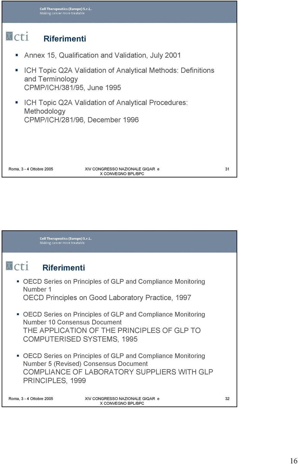 on Good Laboratory Practice, 1997 OECD Series on Principles of GLP and Compliance Monitoring Number 10 Consensus Document THE APPLICATION OF THE PRINCIPLES OF GLP TO COMPUTERISED