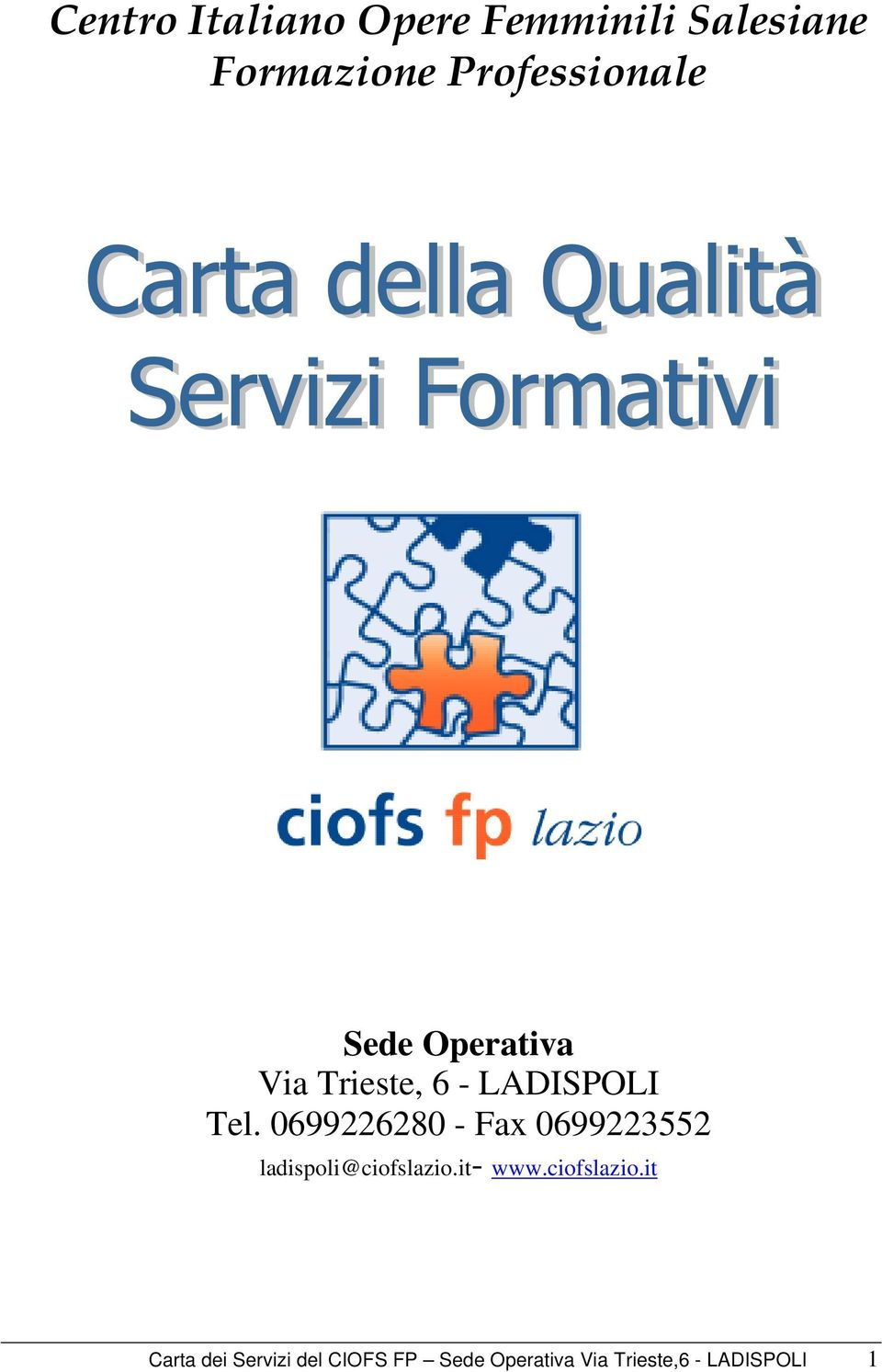 0699226280 - Fax 0699223552 ladispoli@ciofslazio.it- www.