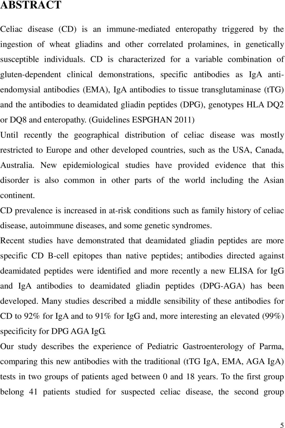 and the antibodies to deamidated gliadin peptides (DPG), genotypes HLA DQ2 or DQ8 and enteropathy.