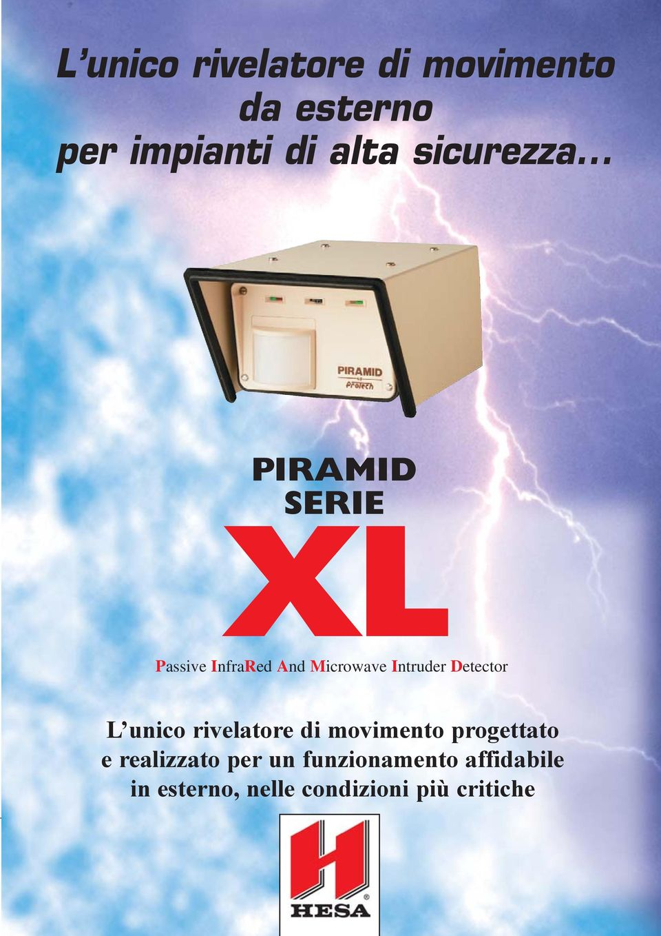 .. PIRAMID SERIE XL Passive InfraRed And Microwave Intruder