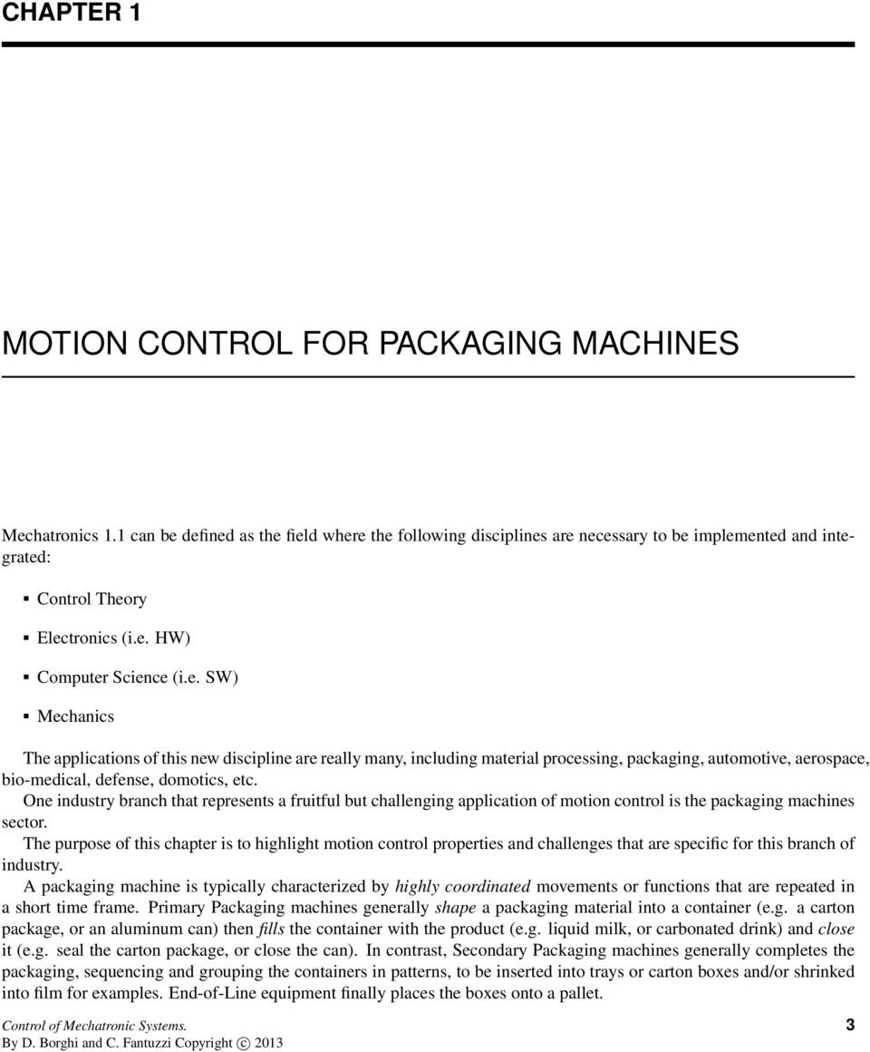 One industry branch that represents a fruitful but challenging application of motion control is the packaging machines sector.