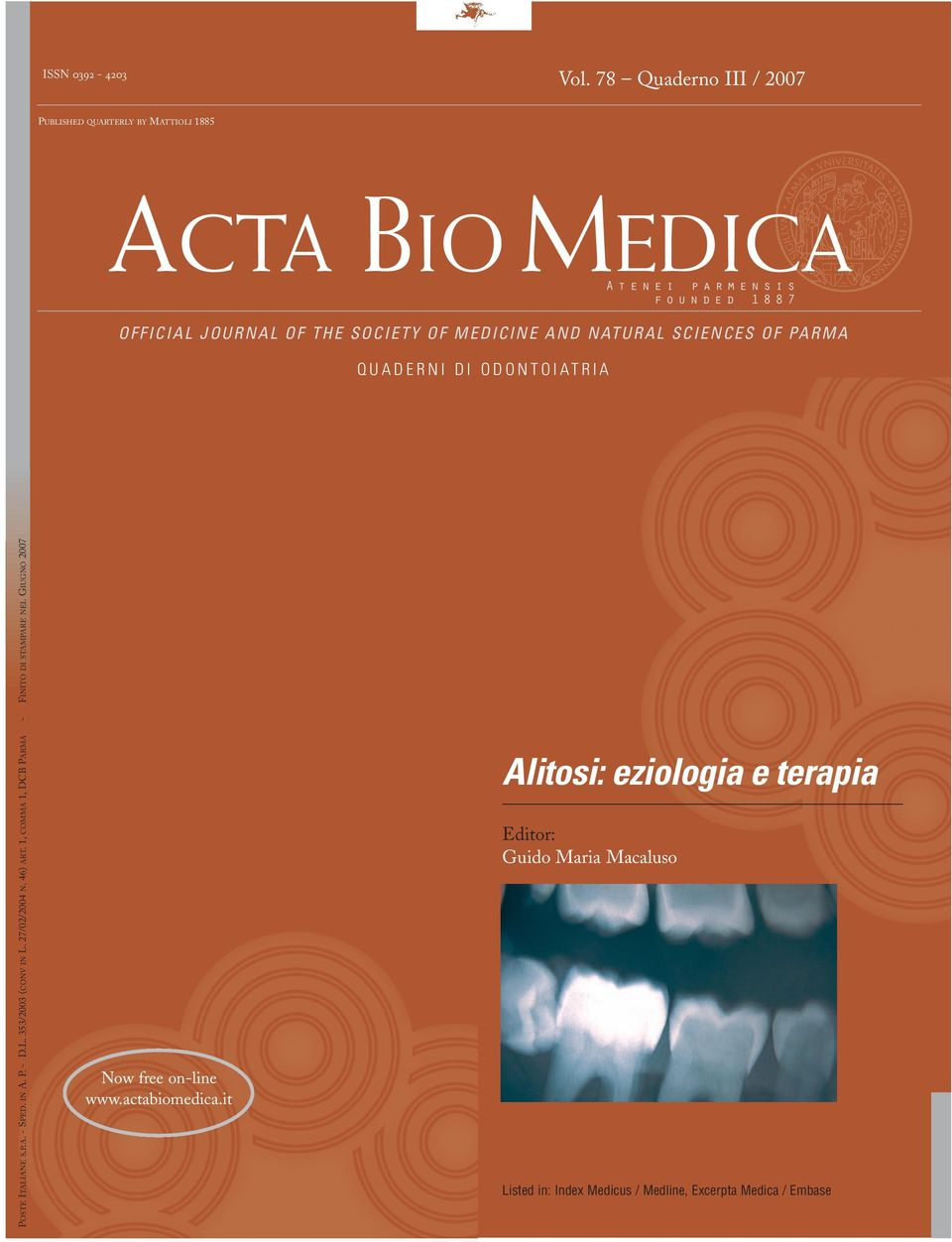 SOCIETY OF MEDICINE AND NATURAL SCIENCES OF PARMA QUADERNI DI ODONTOIATRIA POSTE ITALIANE S.P.A. - SPED. IN A. P. - D.L. 353/2003 (CONV IN L.