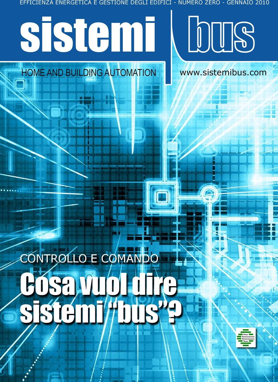 HOME AND BUILDING AUTOMATION www.sistemibus.