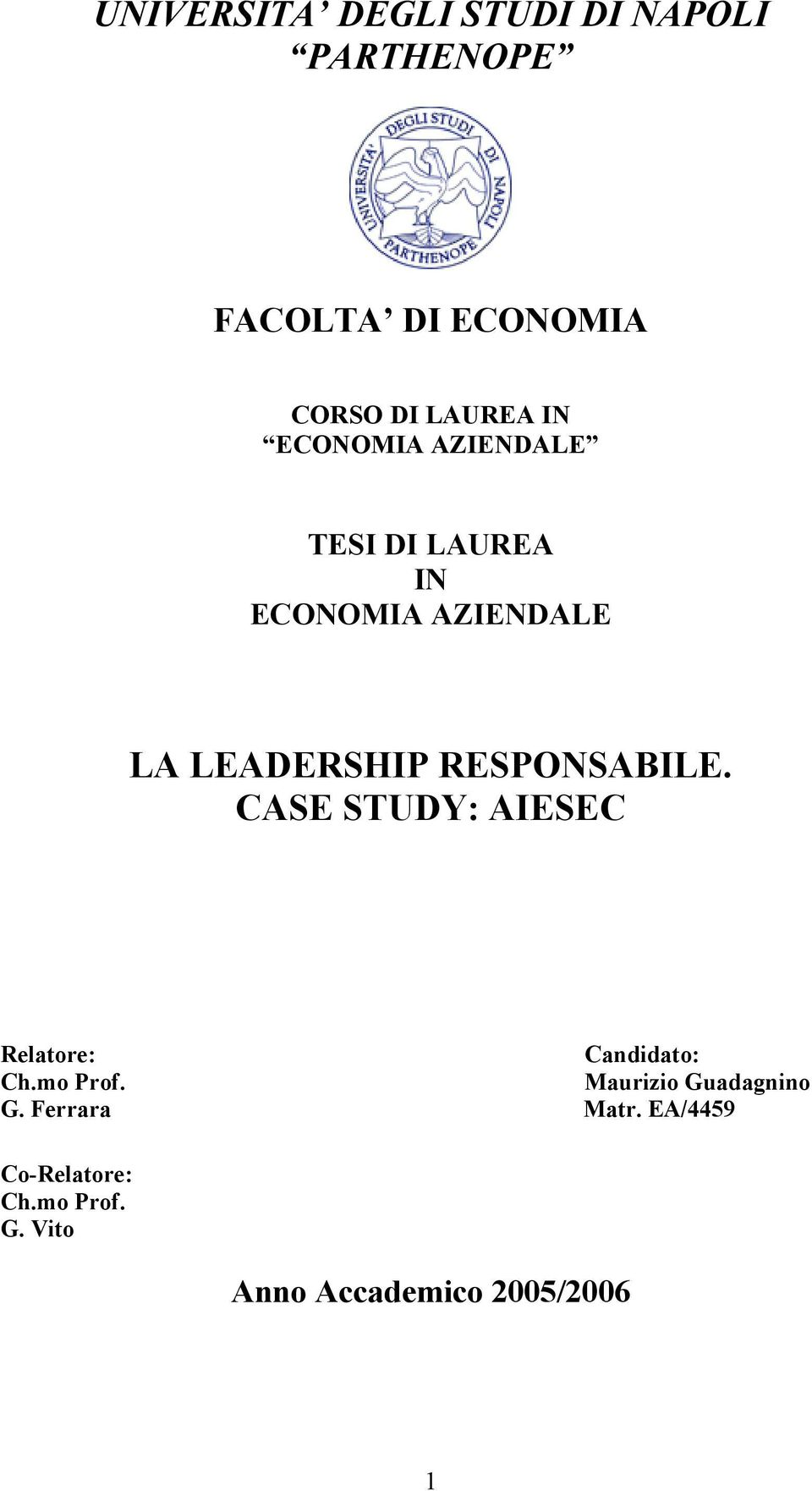 RESPONSABILE. CASE STUDY: AIESEC Relatore: Candidato: Ch.mo Prof.