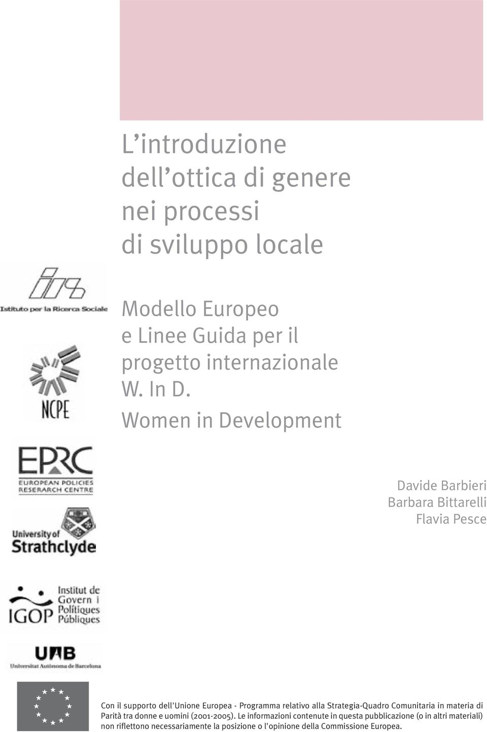 Women in Development Davide Barbieri Barbara Bittarelli Flavia Pesce Con il supporto dell'unione Europea - Programma relativo