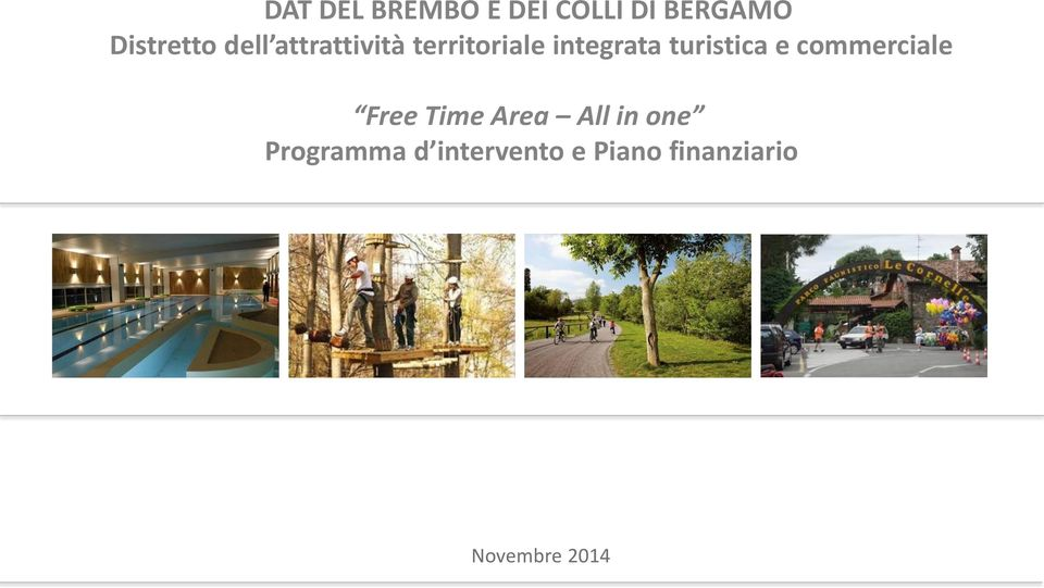 turistica e commerciale Free Time Area All in
