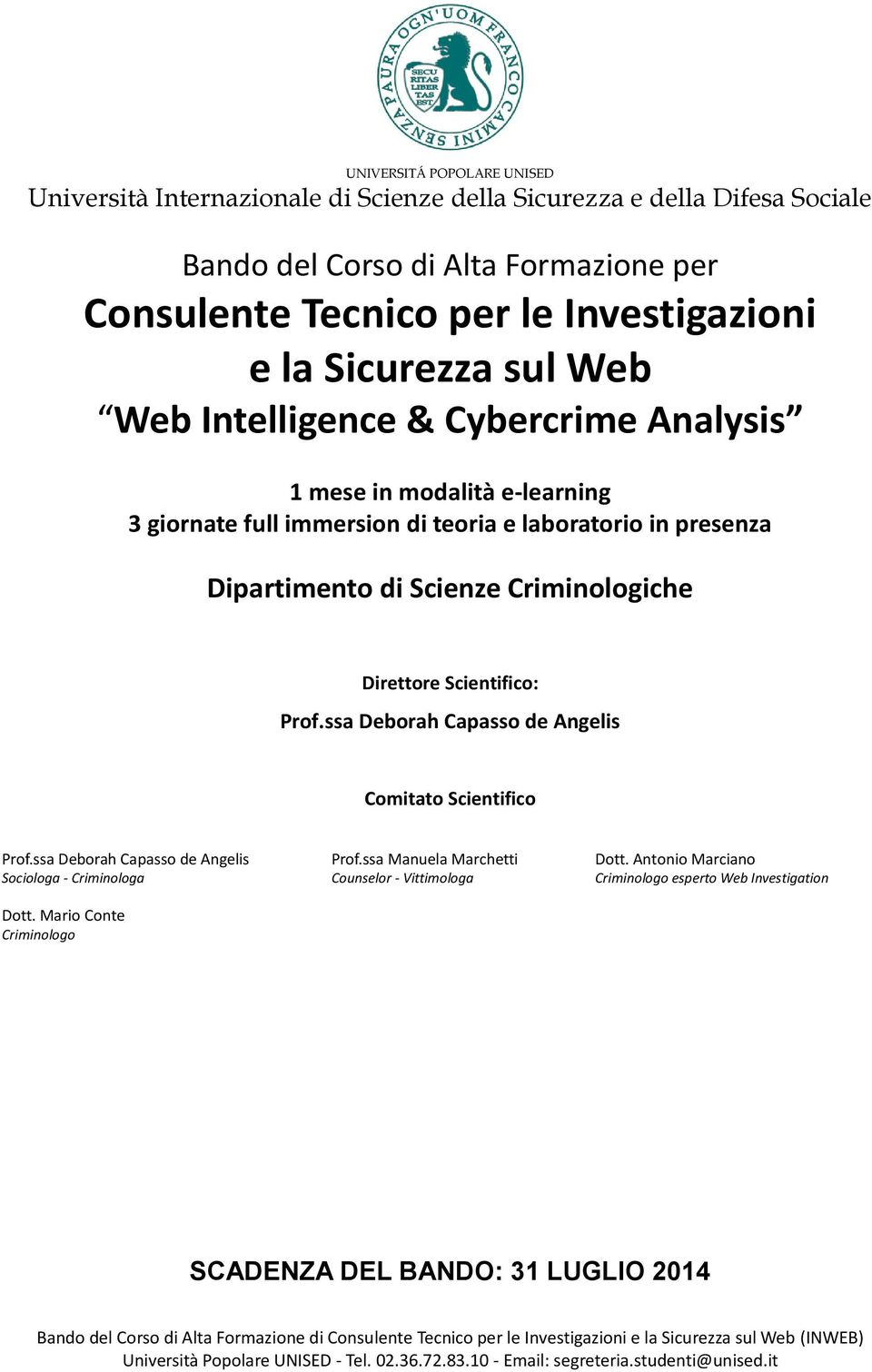 Dipartimento di Scienze Criminologiche Direttore Scientifico: Prof.ssa Deborah Capasso de Angelis Comitato Scientifico Prof.ssa Deborah Capasso de Angelis Prof.