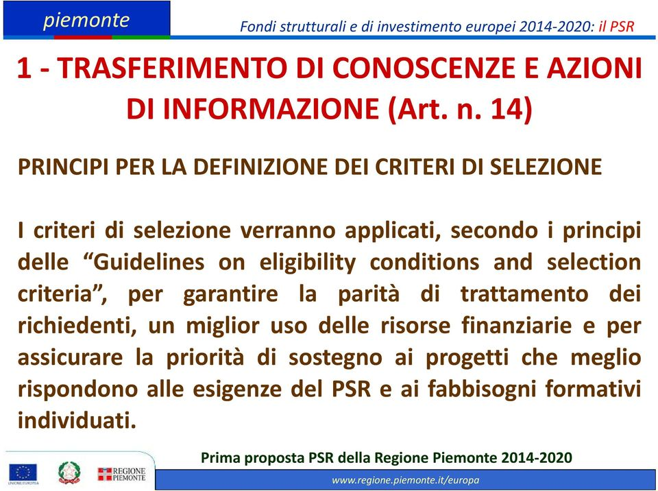 delle Guidelines on eligibility conditions and selection criteria, per garantire la parità di trattamento dei