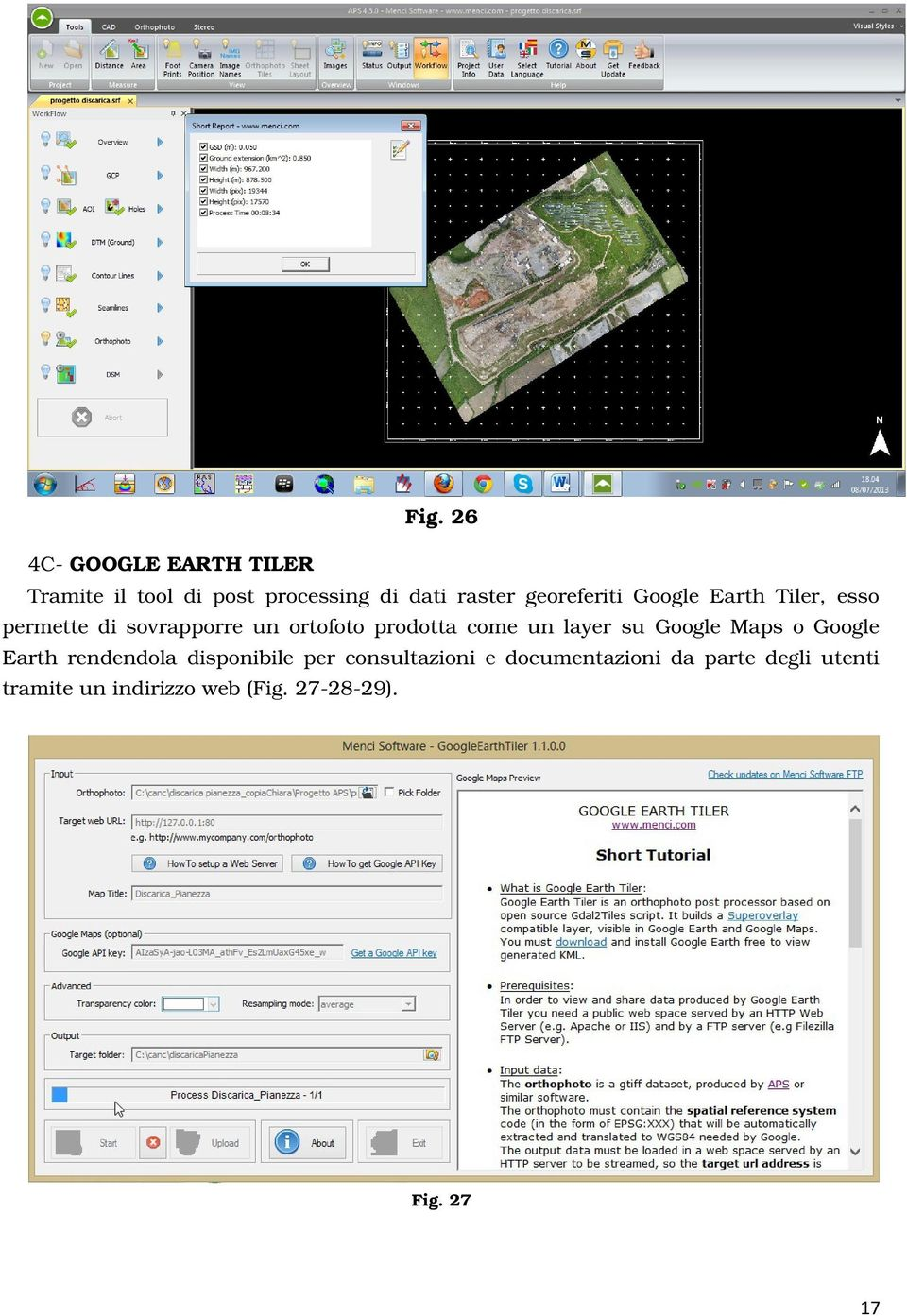 come un layer su Google Maps o Google Earth rendendola disponibile per consultazioni