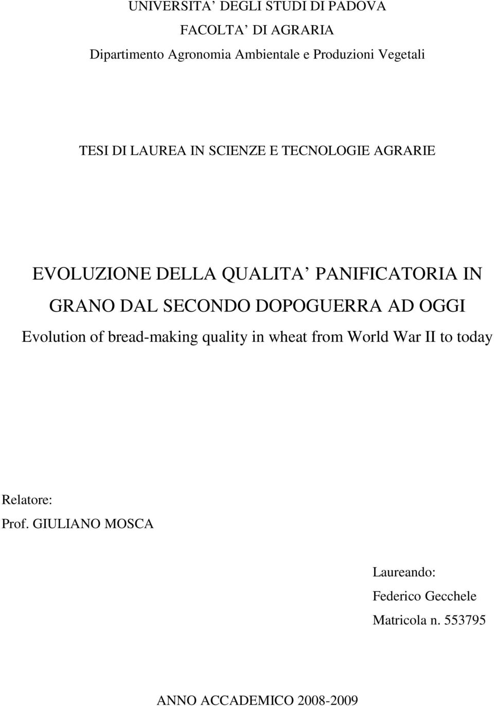 GRANO DAL SECONDO DOPOGUERRA AD OGGI Evolution of bread-making quality in wheat from World War II to