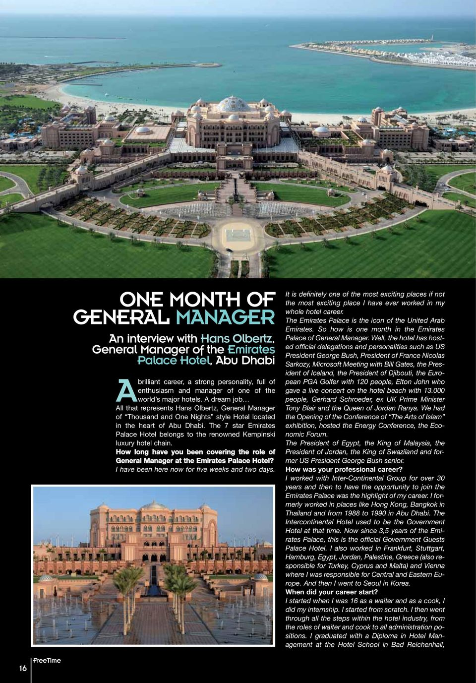 The 7 star Emirates Palace Hotel belongs to the renowned Kempinski luxury hotel chain. How long have you been covering the role of General Manager at the Emirates Palace Hotel?