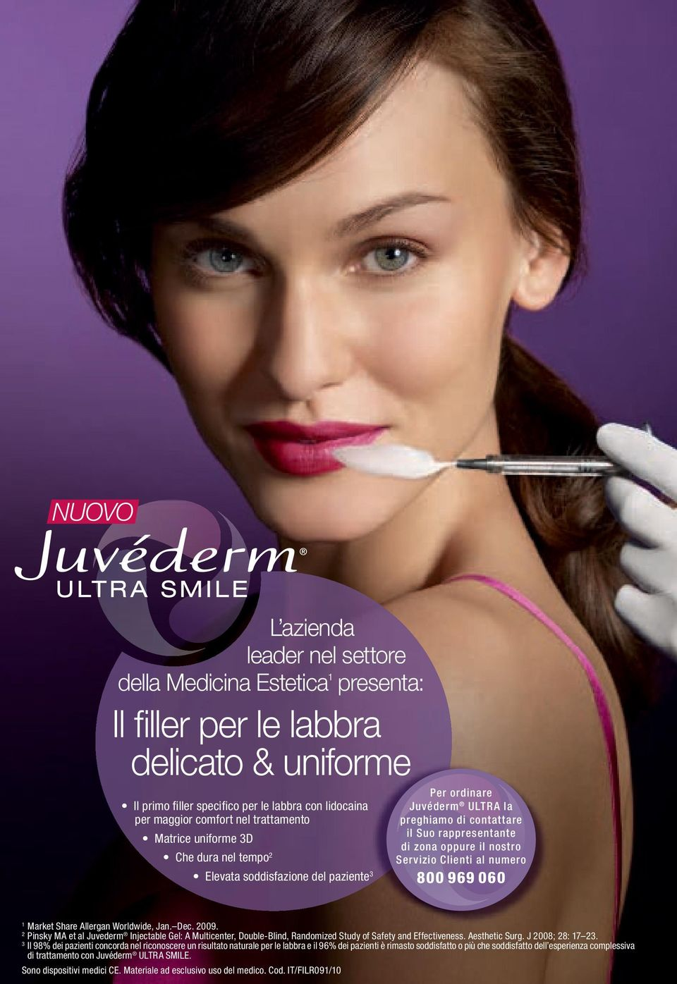 Servizio Clienti al numero 800 969 060 1 Market Share Allergan Worldwide, Jan. Dec. 2009.