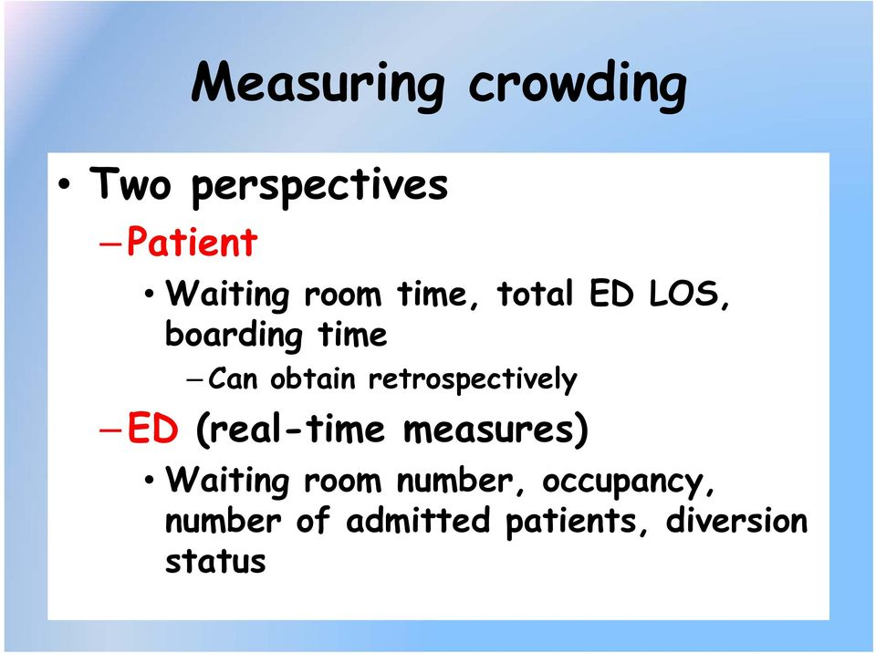 retrospectively ED (real-time measures) Waiting room