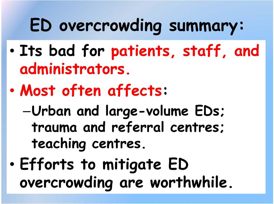 Most often affects: Urban and large-volume EDs; trauma
