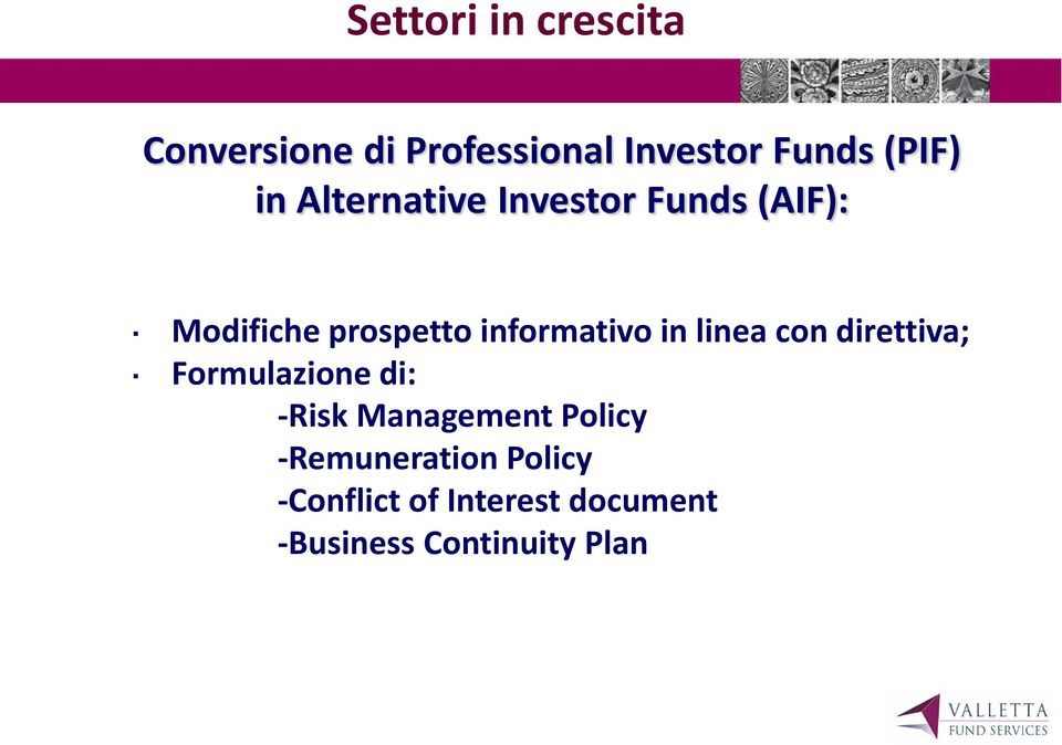 in linea con direttiva; Formulazione di: -Risk Management Policy