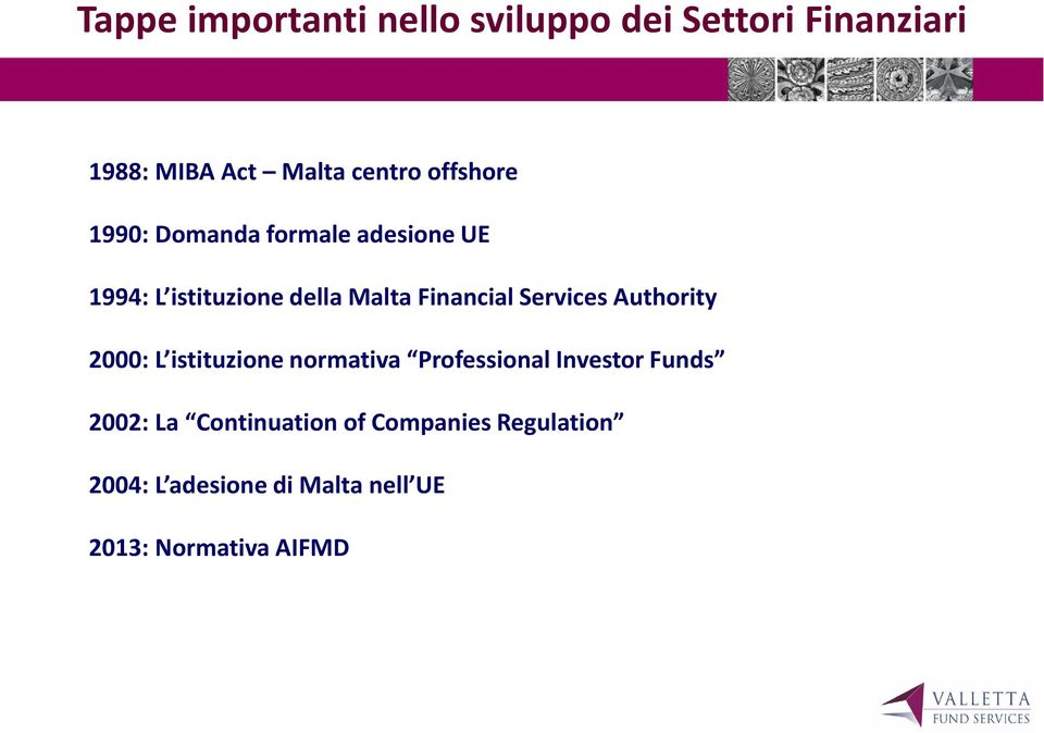 Services Authority 2000: L istituzione normativa Professional Investor Funds 2002: La