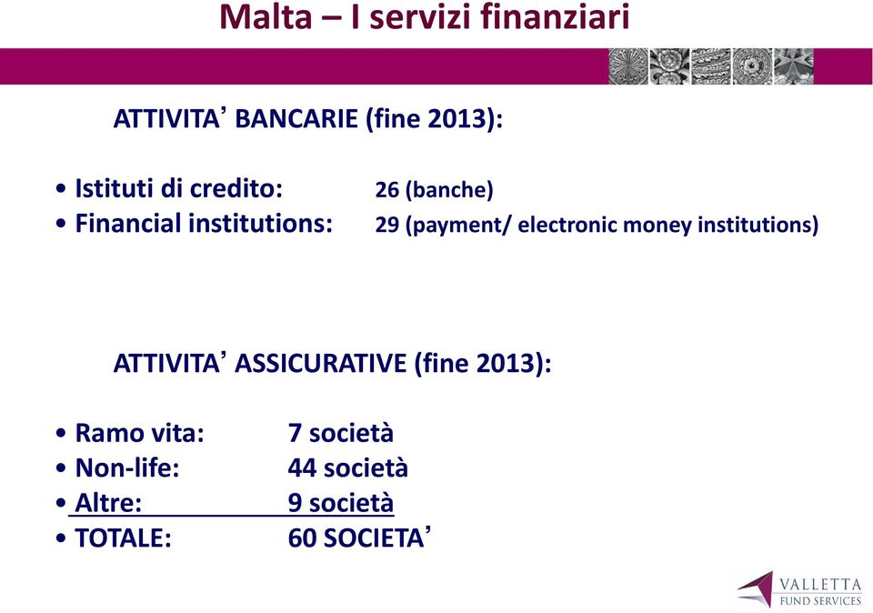 electronic money institutions) ATTIVITA ASSICURATIVE (fine 2013):