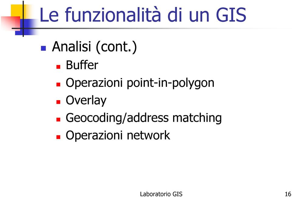 ) Buffer Operazioni point-in-polygon