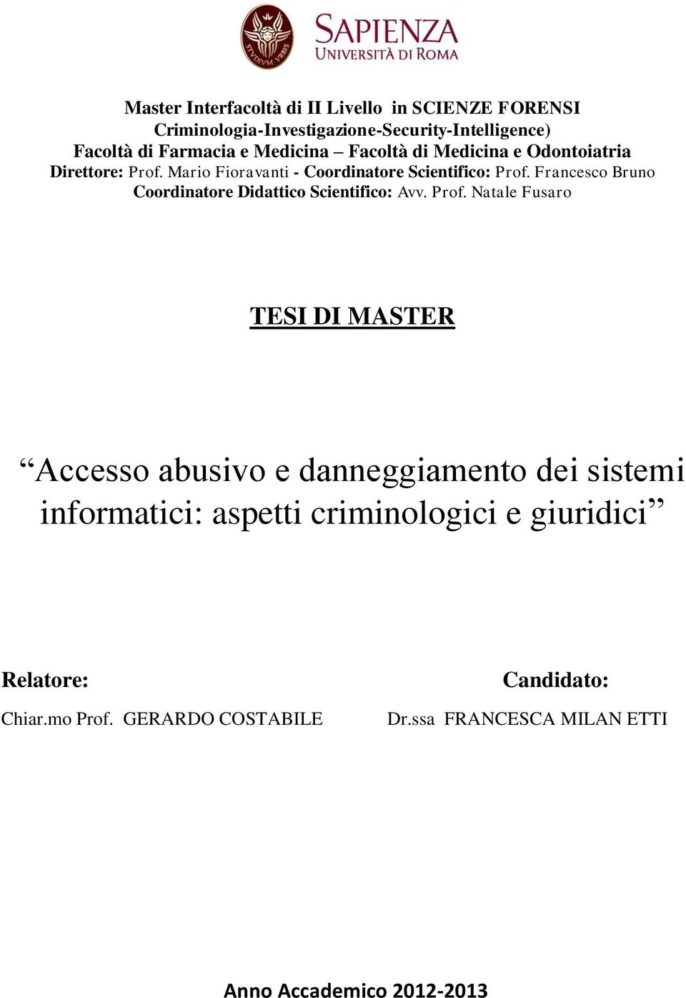 Francesco Bruno Coordinatore Didattico Scientifico: Avv. Prof.