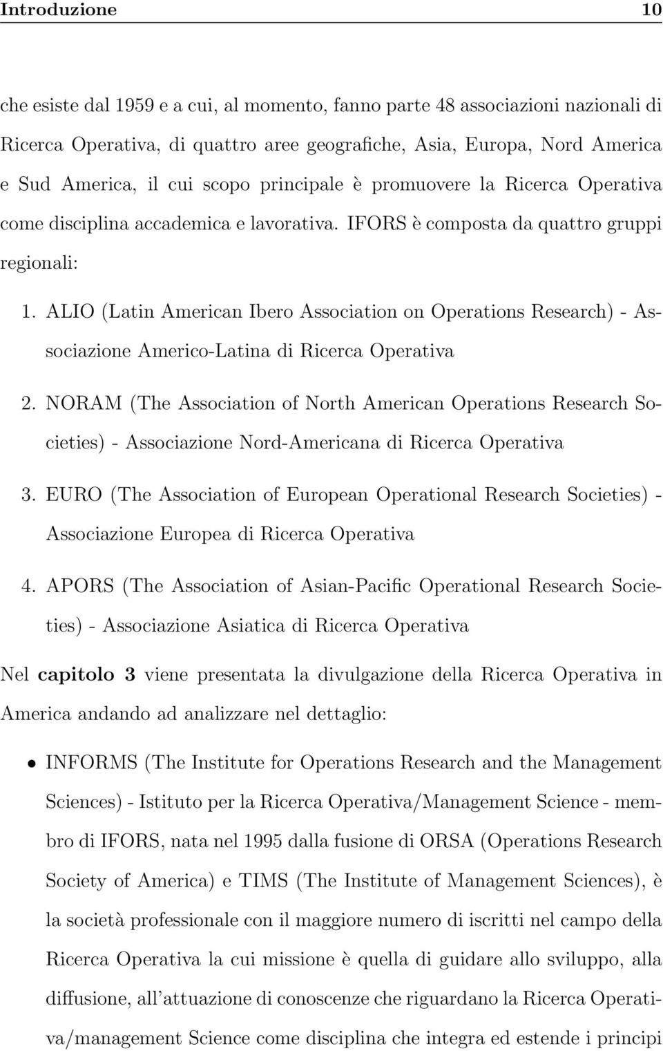 ALIO (Latin American Ibero Association on Operations Research) - Associazione Americo-Latina di Ricerca Operativa 2.