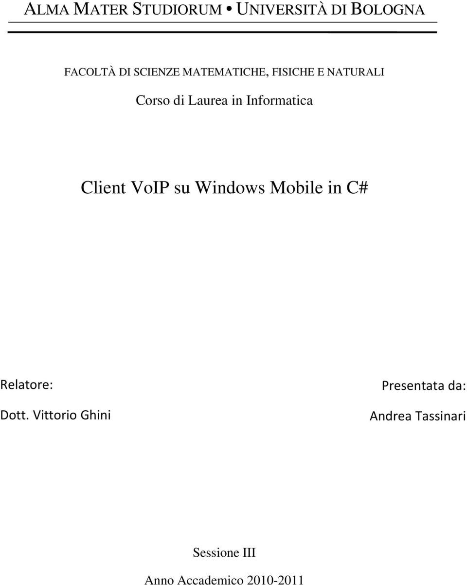 Client VoIP su Windows Mobile in C# Relatore: Dott.