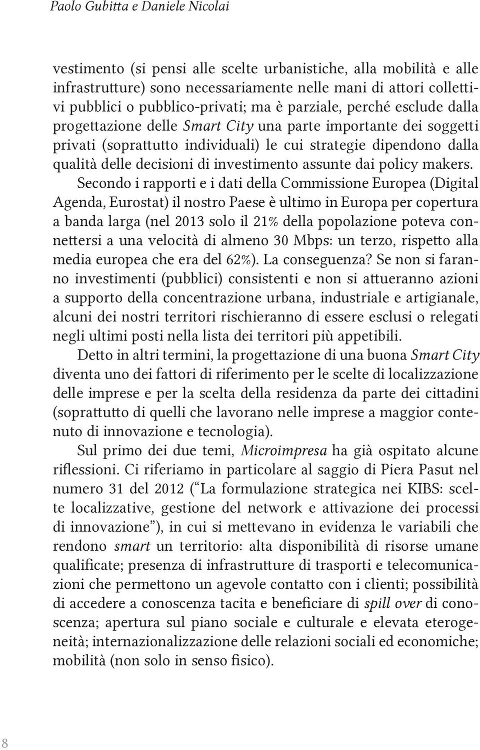 investimento assunte dai policy makers.