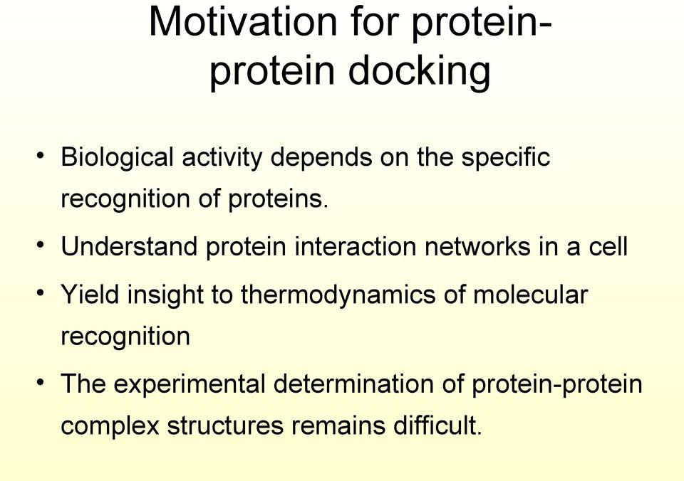 Understand protein interaction networks in a cell Yield insight to
