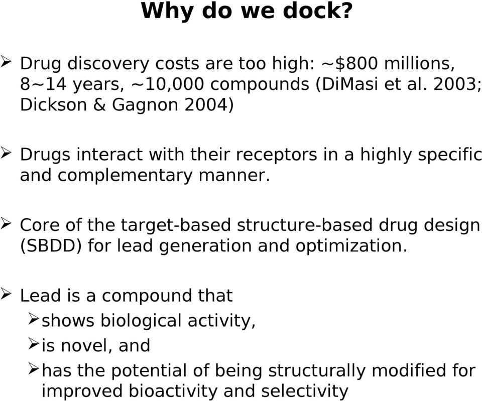 Core of the target-based structure-based drug design (SBDD) for lead generation and optimization.