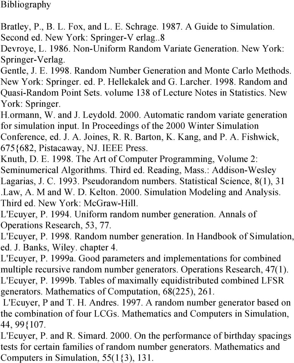 volume 138 of Lecture Notes in Statistics. New York: Springer. H.ormann, W. and J. Leydold. 2000. Automatic random variate generation for simulation input.