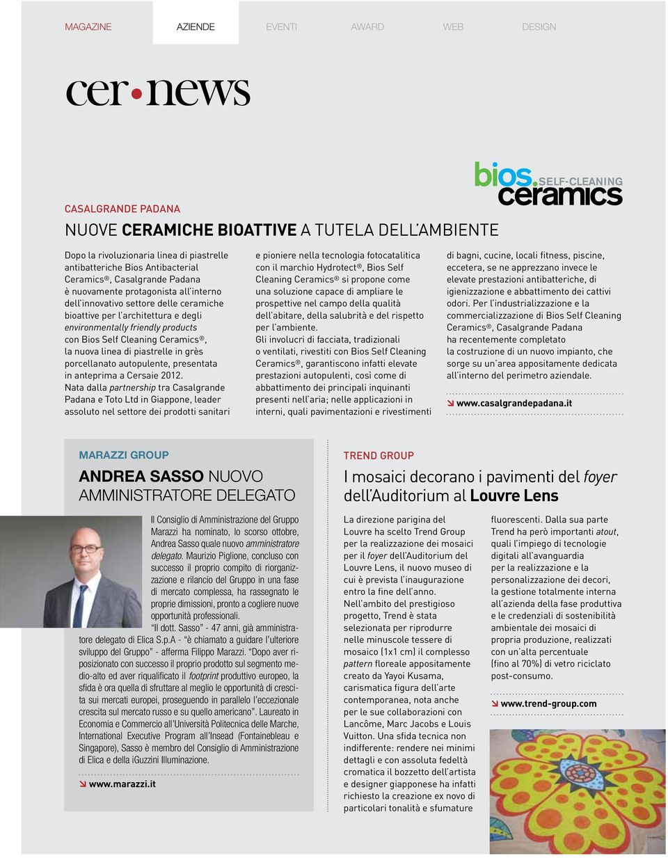 protagonista all interno dell innovativo settore delle ceramiche bioattive per l architettura e degli environmentally friendly products con Bios Self Cleaning Ceramics, la nuova linea di piastrelle