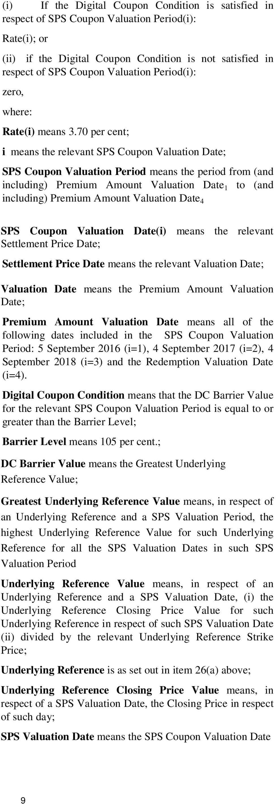 70 per cent; i means the relevant SPS Coupon Valuation Date; SPS Coupon Valuation Period means the period from (and including) Premium Amount Valuation Date 1 to (and including) Premium Amount