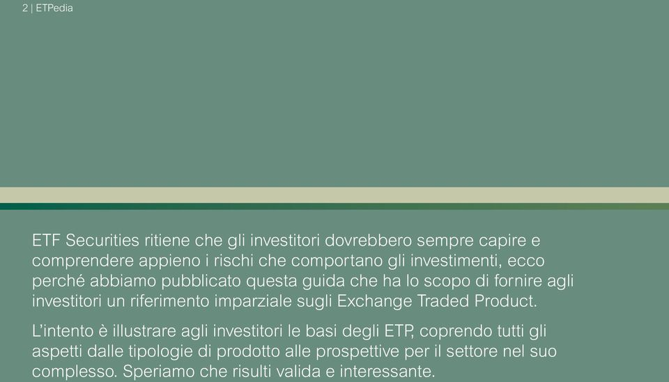 imparziale sugli Exchange Traded Product.