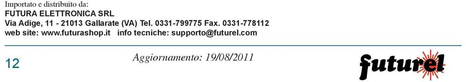 0331-799775 Fax. 0331-778112 web site: www.futurashop.