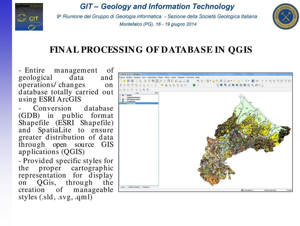 SpatiaLite to ensure greater distribution of data through open source GIS applications (QGIS) - Provided specific