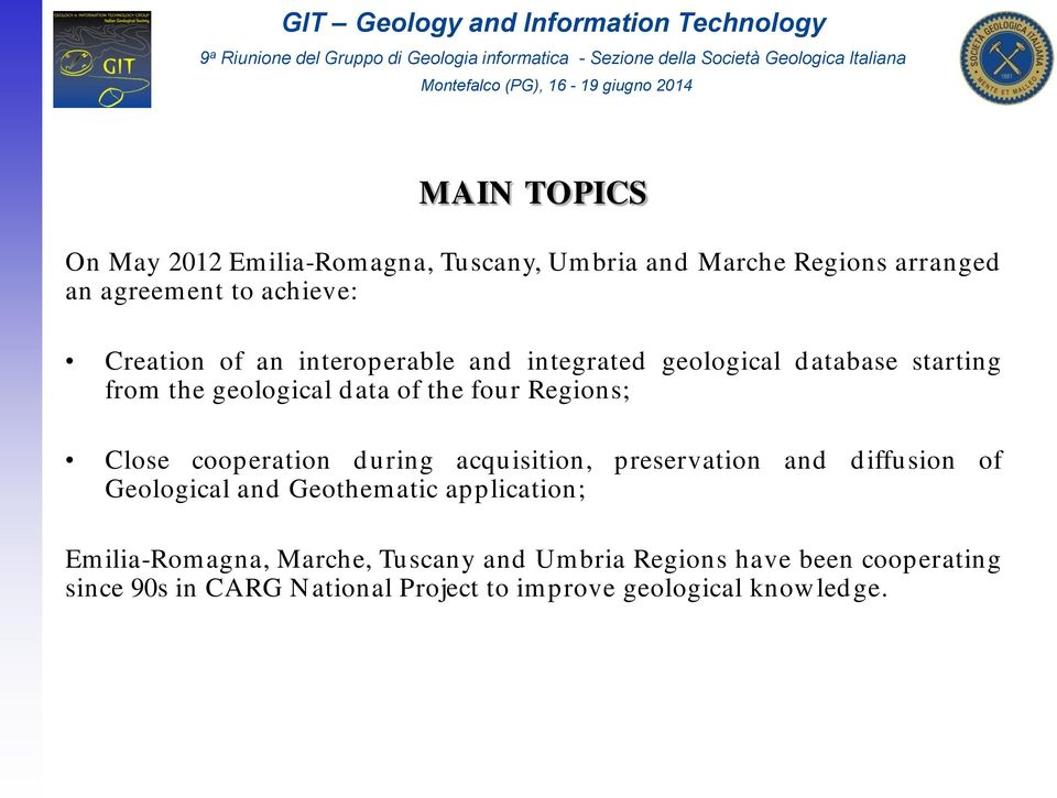cooperation during acquisition, preservation and diffusion of Geological and Geothematic application; Emilia-Romagna,