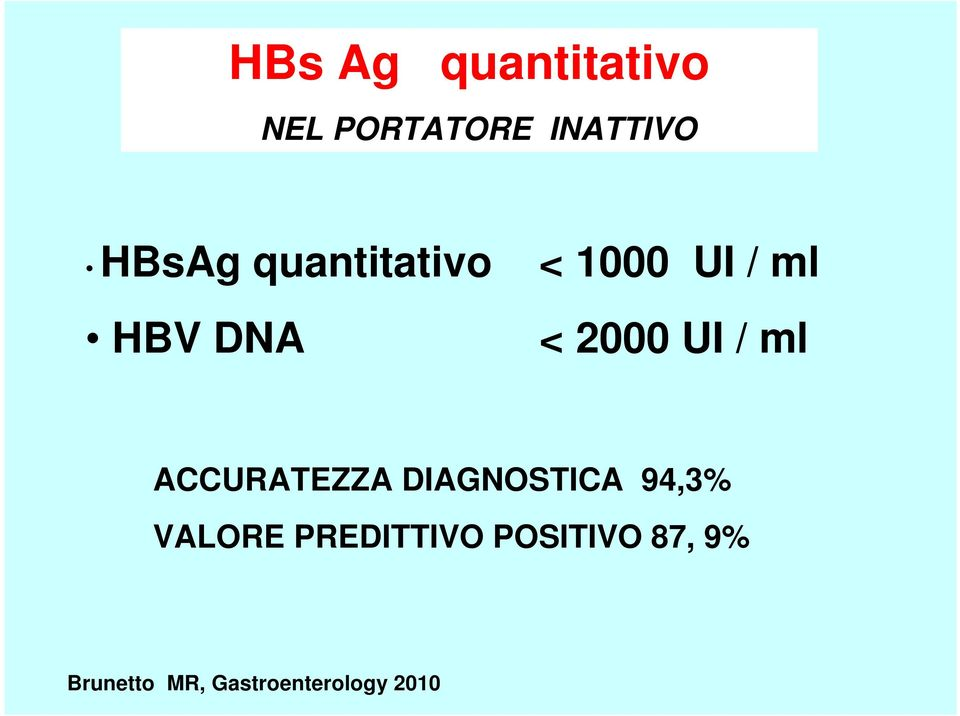 ml ACCURATEZZA DIAGNOSTICA 94,3% VALORE