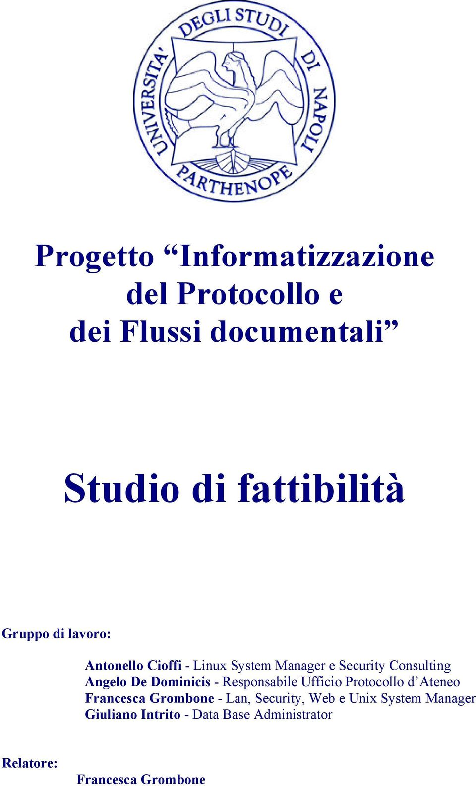 Dominicis - Responsabile Ufficio Protocollo d Ateneo Francesca Grombone - Lan, Security,