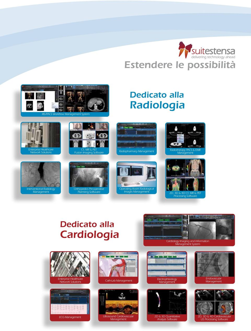 4D CT, MR & PET Processing Software Dedicato alla Cardiologia Cardiology Imaging and Information Management System Enterprise Healthcare Network Solutions Cath-Lab Management