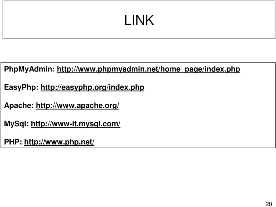 org/index.php Apache: http://www.apache.
